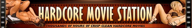 Hardcore Movie Station - 1000`s of Hours of Crisp-Clean Hardcore Movies